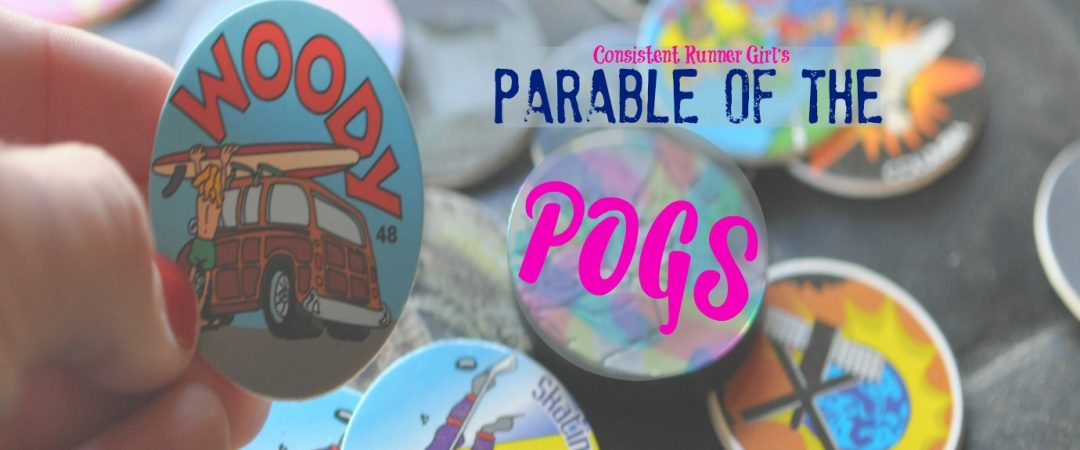Parable of the Pogs – Consistent Runner Girl